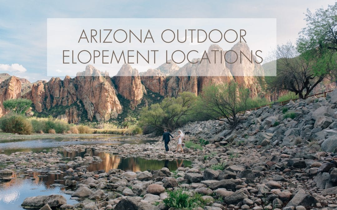Beautiful Scenic Elopement Locations in AZ besides the Courthouse